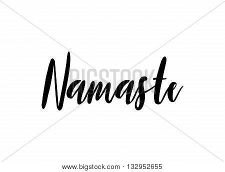 Hand drawn namaste card. Beautiful greeting lettering poster scratched calligraphy black word. Isolated on white background. Positive quote. Modern brush calligraphy. T-shirt print