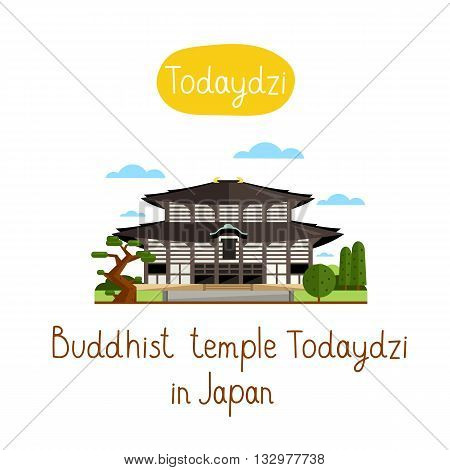 Buddhis temple Todaydzi in Japan. Journey around the world. Travel Japan concept with Japan landmark vector. Adventure in Asia. Famous Japan travel place. Explore Japan landmark. Discover Japan and Japanese culture. Oriental landmark icon.