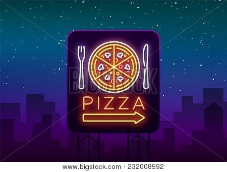 Pizza Logo In Neon Style. Neon Sign, Emblem On Italian Food. Pizza Cafe, Restaurant, Fast Food, Dini