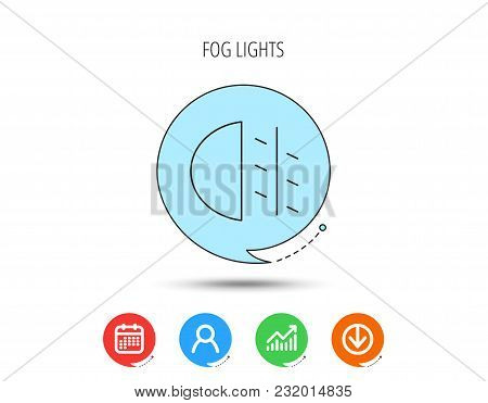 Fog Lights Icon. Car Beam Sign. Calendar, User And Business Chart, Download Arrow Icons. Speech Bubb