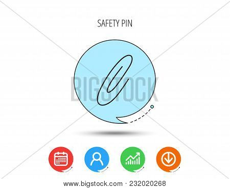 Safety Pin Icon. Paperclip Sign. Calendar, User And Business Chart, Download Arrow Icons. Speech Bub