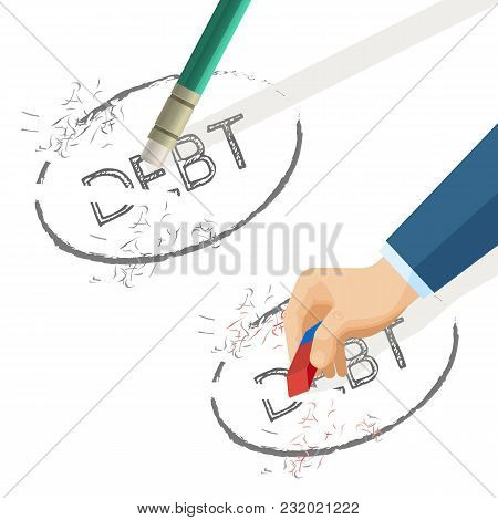 Person Erase Word Debt Written On Paper, Vector Illustration Of Hand With Eraser And Pencil, Cancell