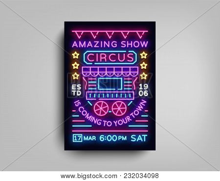 Circus Poster Design Template In Neon Style. Circus Wagon Neon Sign, Tent, Light Banner, Bright Broc