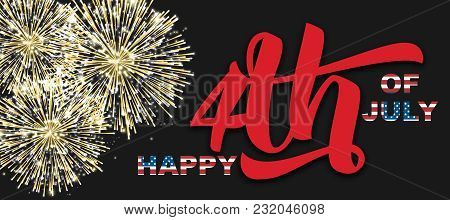 Happy 4th Of July Quote On Black Background, Vector Illustration. Gold Fireworks, Handwritten Callig