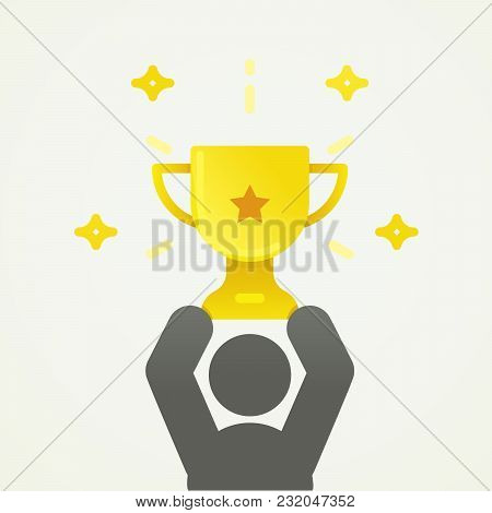 Character Holding Up A Golden Trophy Cup. Vector Illustration Of Competition Winner. Concept For Suc