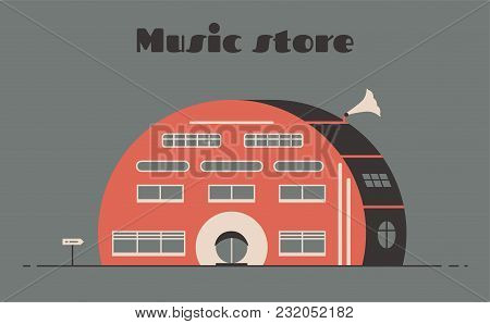 Music Store Building. Flat Vector Illustration. Outdoor Facade. Building Design. For Web And Print.