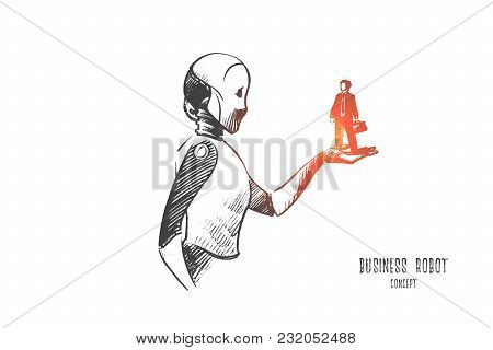 Business Robot Concept. Hand Drawn Robot Holding Businessman On Hand. Automation Technology And Arti