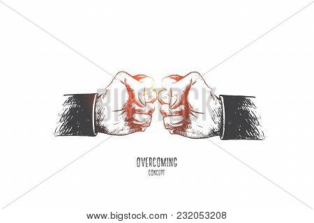 Overcome Concept. Hand Drawn Two Fists In Front Of Each Other. Symbol Of Great Efforts To Achieving