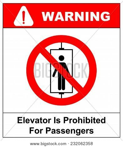 Elevator Is Prohibited For Passengers Symbol. Do Not Use Elevator Sign. Do Not Use Lift, Prohibition