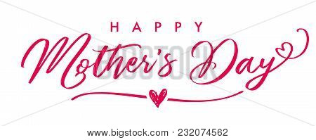 Happy Mothers Day Elegant Calligraphy Banner. Lettering Vector Text And Heart In Frame Background Fo