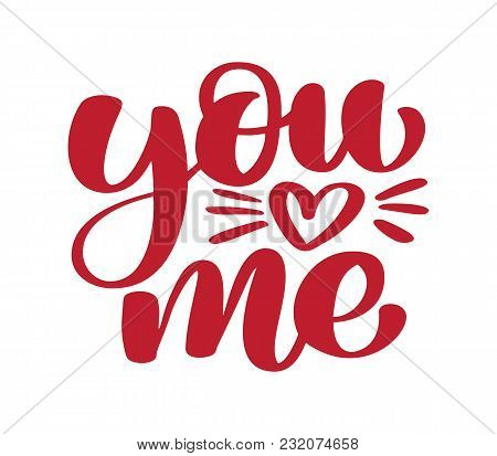 You And Me Modern Calligraphy Lettering Text. Design For Typography Poster Or T-shirt. Motivational
