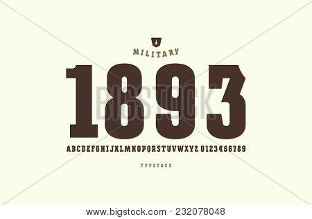 Original Slab Serif Font. Bold Face. Letters And Numbers For Logo And Emblem Design. Print On White