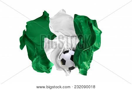 The National Flag Of Nigeria. Flag Made Of Fabric. Football And Soccer Concept. Fans Concept. Soccer