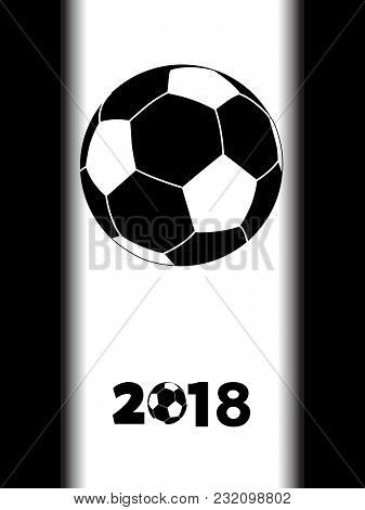 Soccer Football Black Silhouette With Decorative 2018 Over White Panel On Black Background