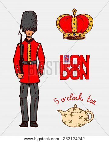 British, Crown And Queen, Teapot With Tea And Royal Guard, London And The Gentlemen. Symbols, Badges
