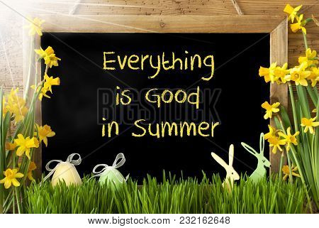 Blackboard With English Text Everything Is Good In Summer. Sunny Spring Flowers Nacissus Or Daffodil