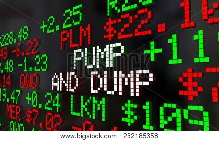Pump and Dump Buy Sell Stocks Market Ticker 3d Illustration