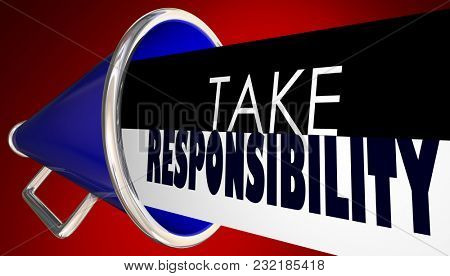 Take Responsibility Megaphone Bullhorn Accountable 3d Illustration