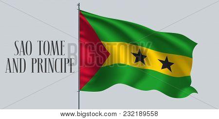 Sao Tome And Principe Waving Flag On Flagpole Vector Illustration. Yellow Green Stripes Of Sao Tome