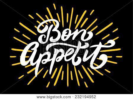 Bon Appetit Hand Lettering, Vintage Brush Typography, Custom Writing Isolated On White Background. V