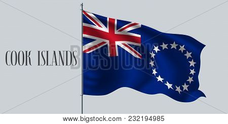 Cook Islands Waving Flag On Flagpole Vector Illustration. Red Blue Stripes And Stars Of Cook Islands