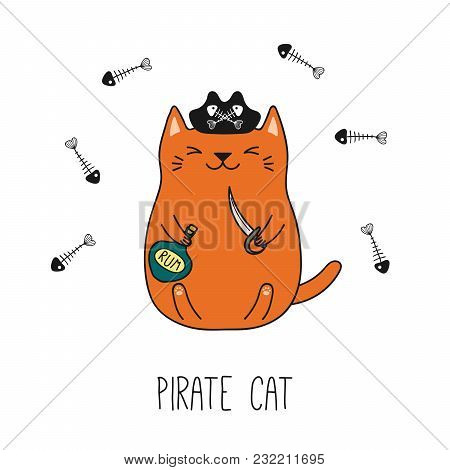 Hand Drawn Vector Illustration Of A Kawaii Funny Pirate Cat In A Tricorne Hat, Holding Cutlass, Bott