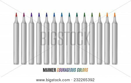 Set Of Bright Markers On A White Background. Courageous Colors Markers. Realistic Vector Illustratio