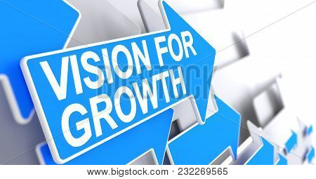 Vision For Growth - Blue Pointer With A Text Indicates The Direction Of Movement. Vision For Growth,