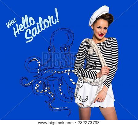 Smiling Beautiful Young Woman In Sailor Shirt With Rope, Octopus Drawing And Well Hello Sailor Inscr