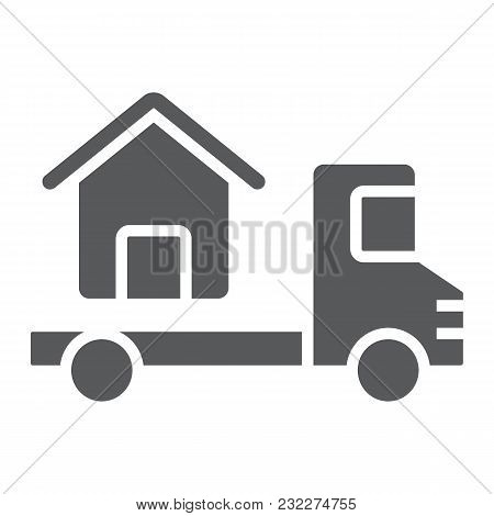 Truck Delivers The House Glyph Icon, Real Estate And Home, Home Delivery Vector Graphics, A Solid Pa