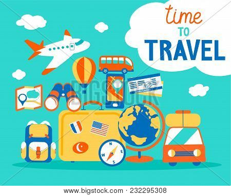 Time To Travel Concept. Summer Vacations With Different Journey Objects. Travelling Poster With Hand