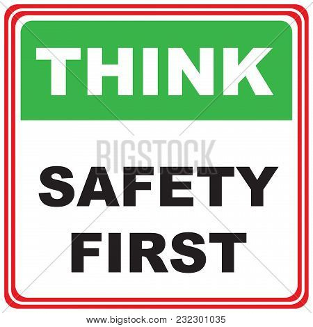 Think About Safety. Industrial Symbol - Think Safety First