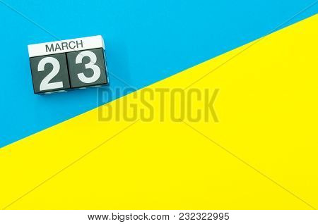March 23rd. Day 23 Of March Month, Calendar On Blue And Yellow Background Flat Lay, Top View. Spring