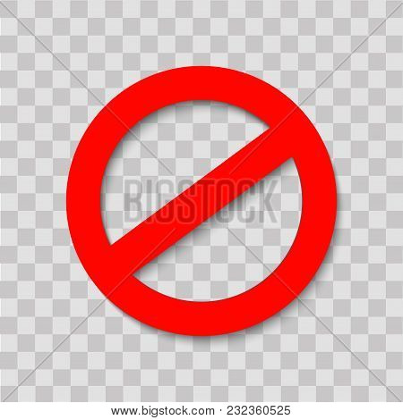 Prohibition Road Sign With Shadow On Transparent Background. Vector