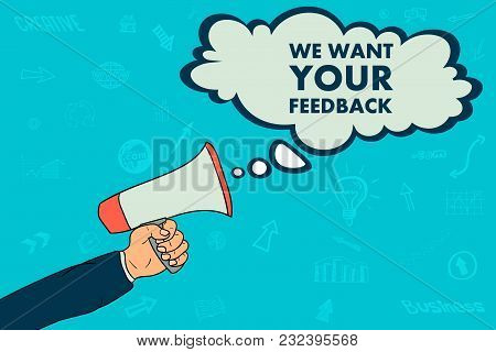 We Want Your Feedback In Speach Bubble, Megaphone In Businessman Hand