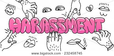 Sexual Harassment Concept. Illustration With The Words Sexual Harassment And Mens Hands And Lustful