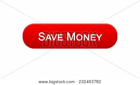 Save Money Web Interface Button Red Color, Online Banking Service, Deposit, Stock Footage