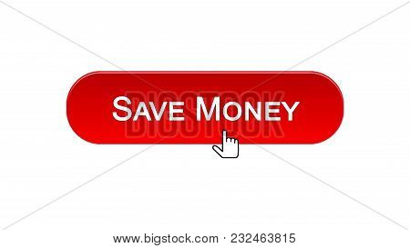 Save Money Web Interface Button Clicked With Mouse Cursor, Red Color, Banking, Stock Footage