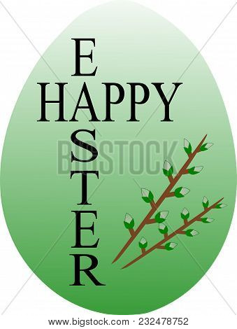 Green Easter Egg With The Words Happy Easter And A Catkins. White Background.