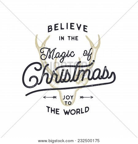 Christmas Typography Quote Design. Believe In Christmas Magic. Happy Holidays Sign. Inspirational Pr