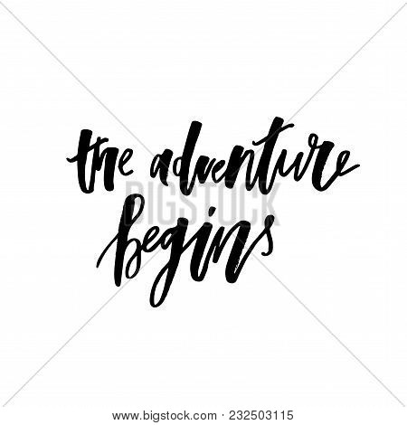 The Adventure Begins Text Lettering Black White Calligraphy