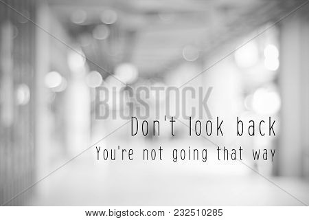 Life Quotation On Blur Abstract Black And White Background