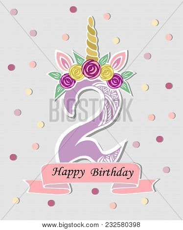 Vector Illustration With Number Two, Unicorn Horn, Ears And Flower Wreath. Template For Baby Birth,