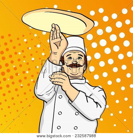 Pop Art Man Cook Pizza. Chef Tossing Pizza Dough. Comic Book Style Imitation. Vintage Retro Style. C