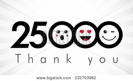 Thank You 25000 Followers Numbers. Congratulating Black And White Networking Thanks, Net Friends Ima