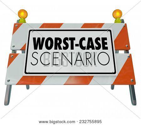 Worst-Case Scenario Bad Outcome Barricade Sign 3d Illustration