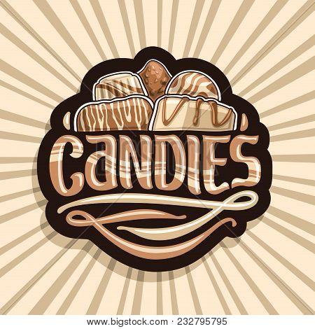 Vector Logo For Chocolate Candy, Black Sign With Pile Of Swiss Praline, Belgian Bonbons Covered Of M