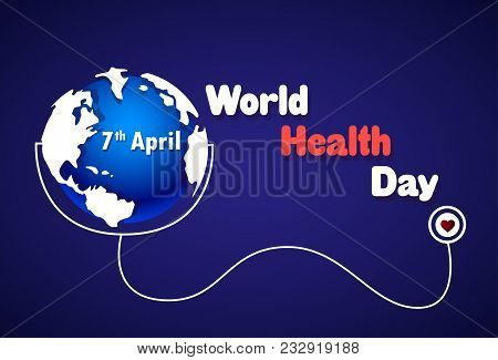 World Health Day Poster Earth With Stethoscope On Blue Background 7 April Holiday Banner Flat Vector