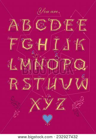 Artistic Alphabet With Encrypted Romantic Message You Are My Queen. Graceful Yellow Letters With Bot