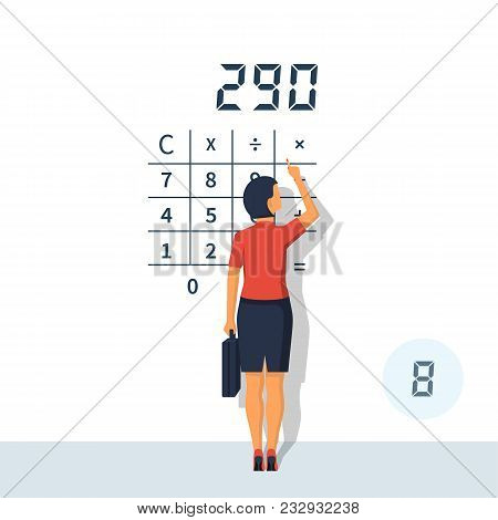 Calculation Concept. Businesswoman Makes Count. Accountant Make Finance Report. Vector Illustration